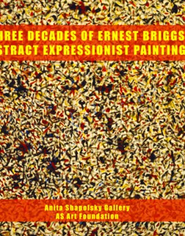 Ernest Briggs: Three Decades of Abstract Expressionist Paintings, 2012, $55